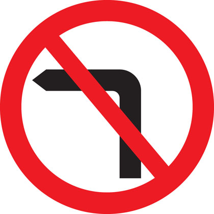 Do not Make a left hand turn